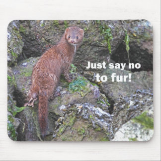 """""""Just Say No to Fur"""" Mink Mouse Pad"""