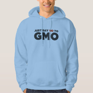 Just Say No To GMO Hoodie