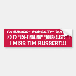 "JUST SAY NO TO ""LEG-TINGLING JOURNALISTS"" !! CAR BUMPER STICKER"
