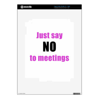 Just Say No to Meetings Decals For The iPad 2