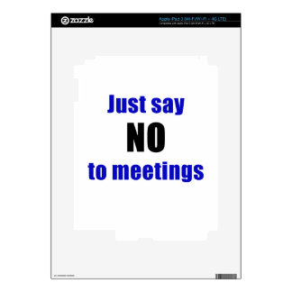 Just Say No To Meetings iPad 3 Decals