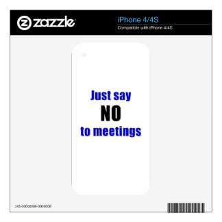 Just Say No To Meetings iPhone 4S Skins