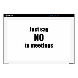 Just Say No To Meetings Laptop Decal