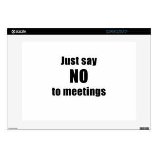 """Just Say No To Meetings Skin For 15"""" Laptop"""