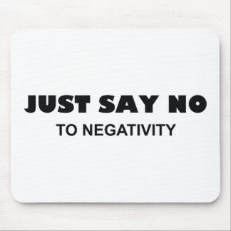 Just Say No To Negativity Mouse Pad