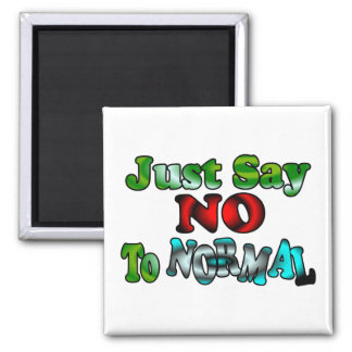 Just Say NO to NORMAL 2 Inch Square Magnet