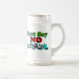 Just Say NO to NORMAL Beer Stein