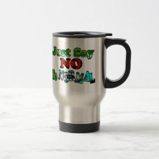 Just Say NO to NORMAL Travel Mug