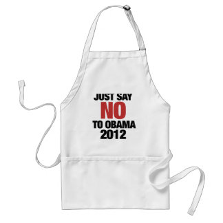 Just say NO to Obama 2012 Adult Apron