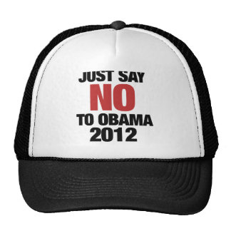 Just say NO to Obama 2012 Trucker Hat