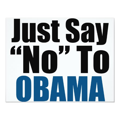 Just Say No To Obama 4.25x5.5 Paper Invitation Card
