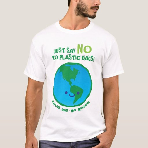 Just say no to plastic bags t shirt zazzle for Plastic bags for t shirts