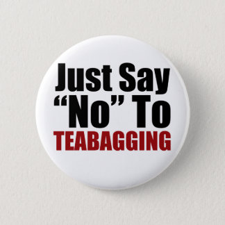 Just Say No To Teabagging Button