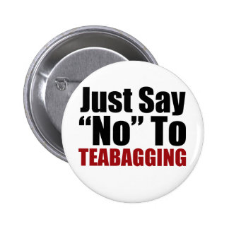 Just Say No To Teabagging Pin