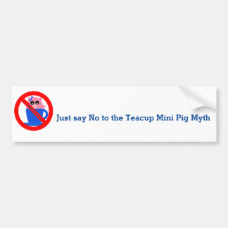 Just Say No to the Teacup Myth Bumper Sticker