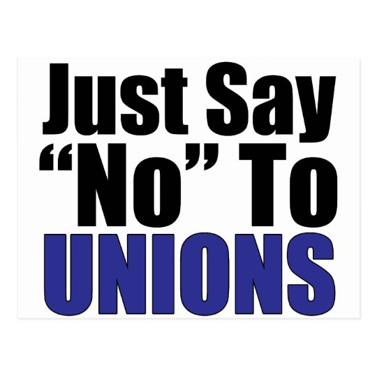 Just Say No To Unions Postcard