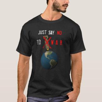 Just Say No to War - Version 2 T-Shirt