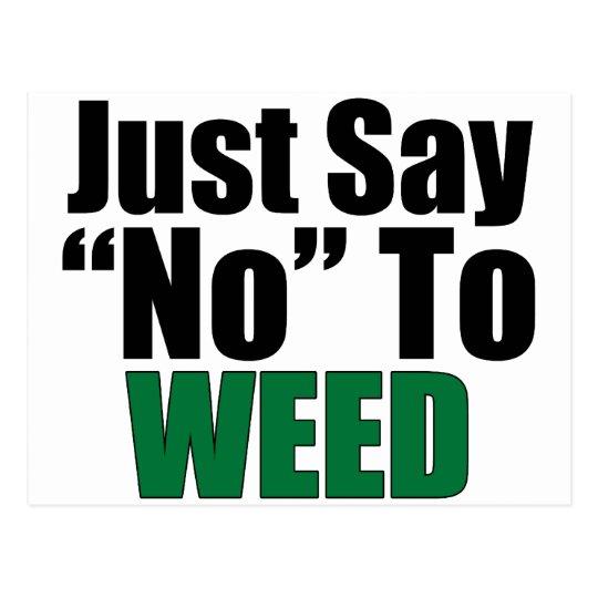 Just Say No To Weed Postcard