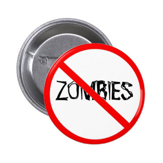 Just Say No to Zombies Pinback Button