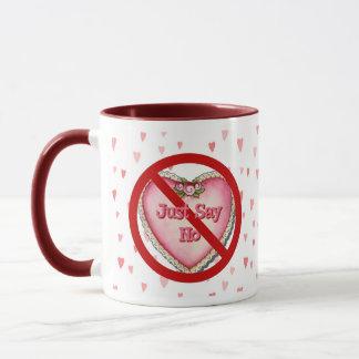 Just Say No Valentine Mug