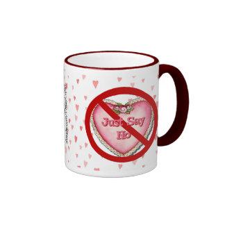 Just Say No Valentine Coffee Mug