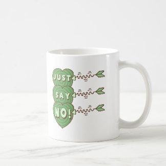 Just Say No Valentines T-shirts and Gifts Coffee Mug