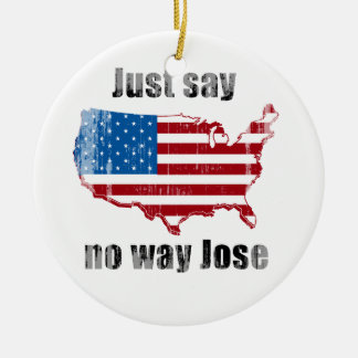Just say no way Jose Faded.png Double-Sided Ceramic Round Christmas Ornament
