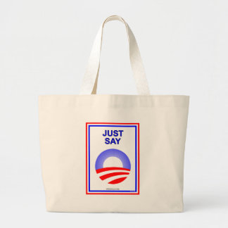 Just Say O It s the best way re-elect Obama Canvas Bags
