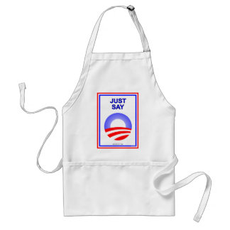 Just Say O!  It's the best way re-elect Obama! Adult Apron