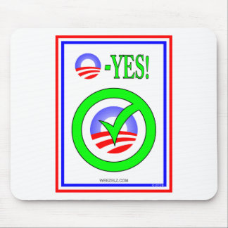 Just Say O! - Show your  pro-Obama attitude! Mouse Pad