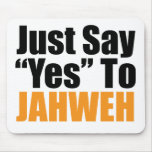 Just Say Yes To Jahweh Mouse Pad