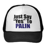Just Say Yes to Palin Trucker Hats