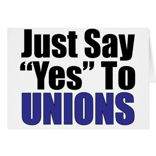 Just Say Yes To Unions Cards