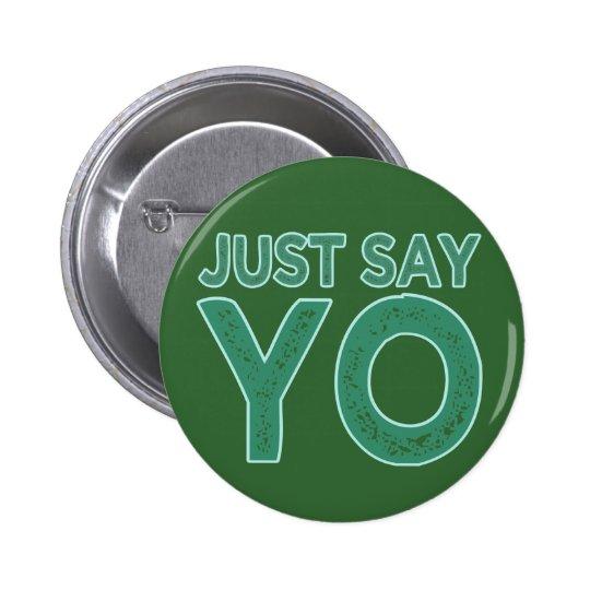 Just Say YO custom button