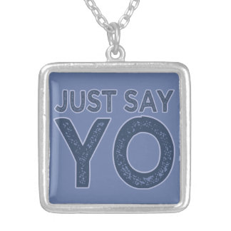 Just Say YO custom necklace