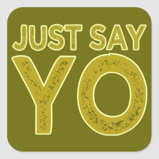 Just Say YO custom stickers