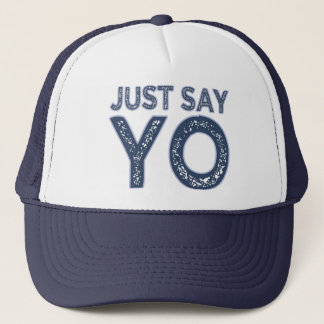 Just Say YO hat - choose color