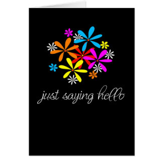 Just saying hello greeting card