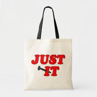 "Just ""Screw"" It Bag"