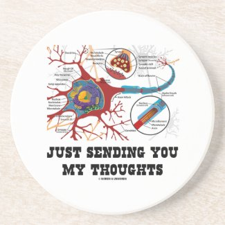 Just Sending You My Thoughts Neuron Synapse Drink Coaster