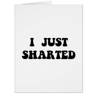 Just Sharted Card