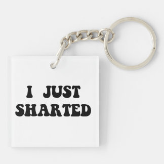 Just Sharted Double-Sided Square Acrylic Keychain