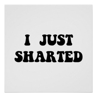 Just Sharted Poster
