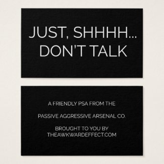 """Just Shhhh....don't ta Business Card"