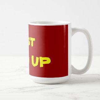 just show UP Coffee Mug