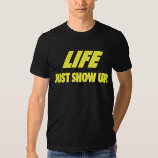 Just Show Up T (dark) T-Shirt