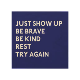 Just Show Up Wood Square Canvas
