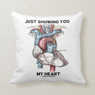 Just Showing You My Heart (Anatomical Heart) Throw Pillow