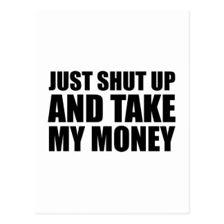 Just Shut Up And Take My Money Postcard