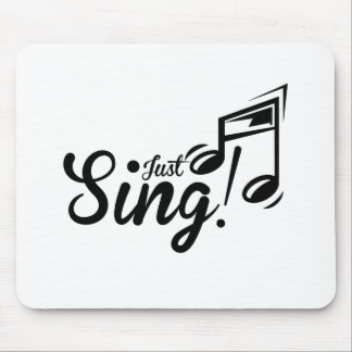 Just Sing Mouse Pad